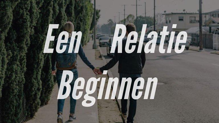 Een relatie beginnen, hoe doe je dat